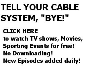 Watch TV, Films, Sporting Events  Streamingfor Free-- No Downloading! GO HERE