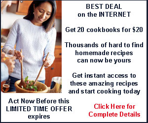Best deal on the Internet - Get 20 Cookbooks for $20 Thousands of hard to find homemade recipes can now be yours Get instant access to these amazing recipes and start cooking today Limited time offer is expiring – Act Now Click Here...