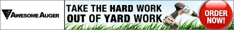 The Awesome Auger takes the hard work out of yard work.  Click here for details...