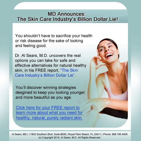 The Skin Care Industry's Billion Dollar Lie!  Click here for details...