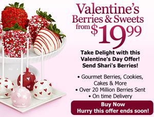 Happy Valentines Day from Shari's Berries!  Click here for details...